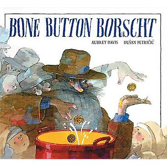 Bone Button Borscht by Aubrey Davis - Dusan Petricic - 9781550743265