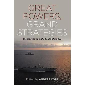Great Powers - Grand Strategies - The New Game in the South China Sea