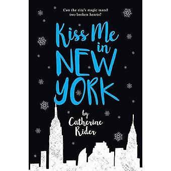 Kiss Me In New York by Catherine Rider - 9781771388481 Book