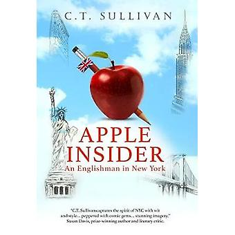 Apple Insider - An Englishman in New York by C. T. Sullivan - 97817846