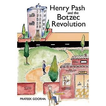 Henry Pash and the Botzec Revolution by Prateek Goorha - 978184897966