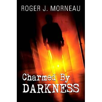 Charmed by Darkness by Roger J Morneau - 9780816357697 Book