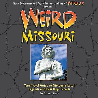 Weird Missouri - Your Travel Guide to Missouri's Local Legends and Bes