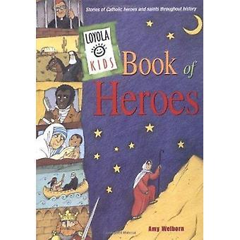 Loyola Kids Book of Heroes - Stories of Catholic Heroes and Saints Thr
