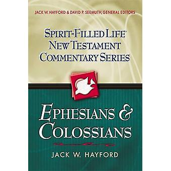 Kirje efesolaisille Colossians by Hayford & Jack W.