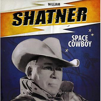 William Shatner - importación de USA de Space Cowboy [vinilo]