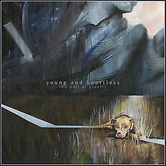 Unge og Heartless - The trække af tyngdekraften [Vinyl] USA importerer