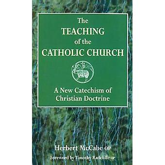 The Teaching of the Catholic Church - A New Catechism of Christian Doc