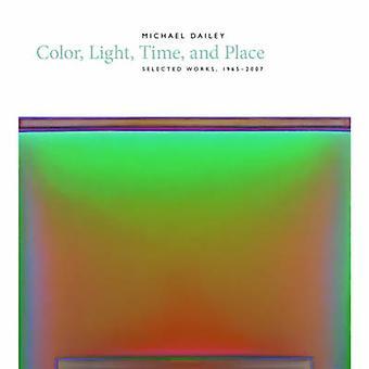 Michael Dailey - färg - ljus - tid- och plats valt verk - 196