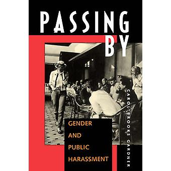 Passing by - Gender and Public Harassment by Carol Brooks Gardner - 97