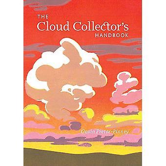 The Cloud Collector's Handbook by Gavin Pretor-Pinney - 9780811875424
