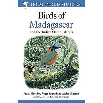 Birds of Madagascar and the Indian Ocean Islands by Roger Safford - A