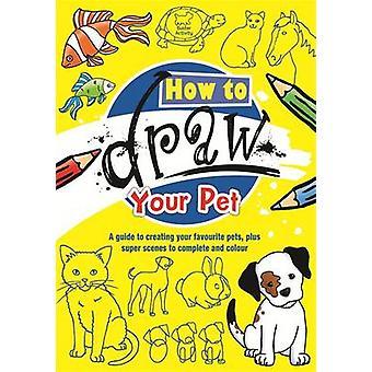 How to Draw Your Pet by Michael Garton - Paul Moran - Michael Garton