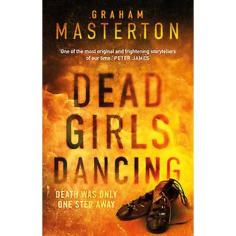 Dead Girls Dancing by Graham Masterton - 9781784976392 Book