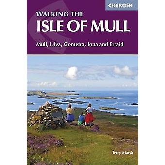 The Isle of Mull - Mull - Ulva - Gometra - Iona and Erraid - 978185284