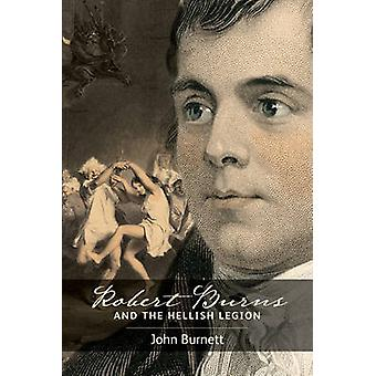Robert Burns and the Hellish Legion by John Burnett - 9781905267316 B