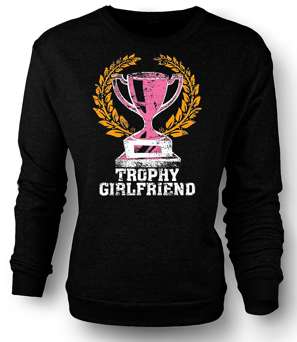 Mens Sweatshirt Trophy Girlfriend - Funny