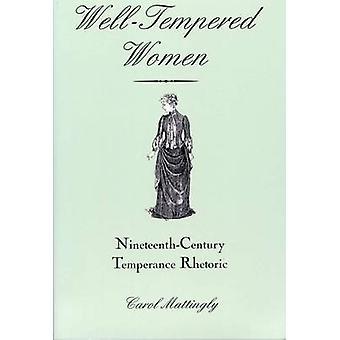 Väl härdat kvinnor - artonhundratalet Temperance retorik av Carol