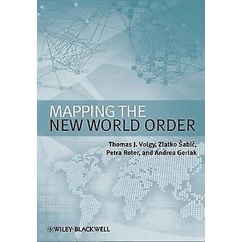 Kaart brengen van de nieuwe wereldorde door Thomas J. Volgy - Zlatko Sabic - Petra