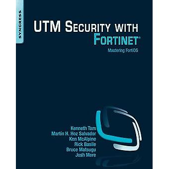 UTM Security With Fortinet - Mastering FortiOS by Kenneth Tam - Martin