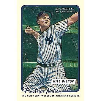 Pinstripe Nation - les Yankees de New York dans la Culture américaine par William