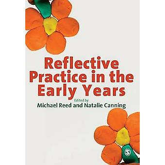 Reflective Practice in the Early Years by Michael A. Reed - Natalie C