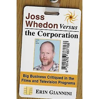 Joss Whedon Versus Corporation - Big Business kritiserede i Fil