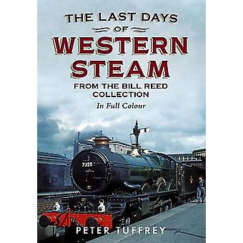 The Last Days of Western Steam from the Bill Reed Collection by Peter
