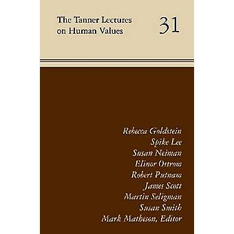 The Tanner Lectures on Human Values - Volume 31 by Mark Matheson - 978