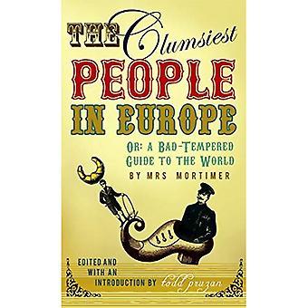As pessoas mais desastradas na Europa: um guia de mau humor para o mundo