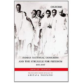 Indian National Congress och kampen för frihet: 1885-1947