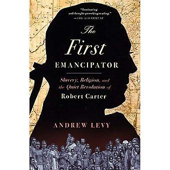 Le premier émancipateur: L'esclavage, la Religion et la révolution tranquille de Robert Carter