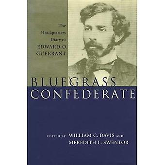 Bluegrass Confederate: Het dagboek van het hoofdkwartier van Edward O. Guerrant