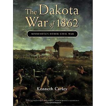 The Dakota War of 1862: Minnesota's Other Civil War