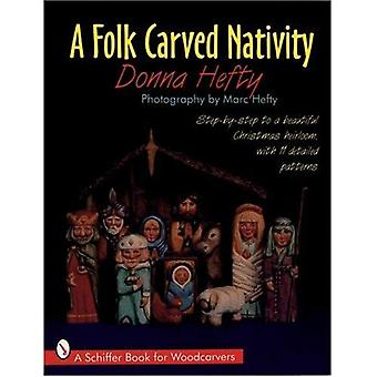 Et Folk skåret Nativity (Schiffer bok for samlere)