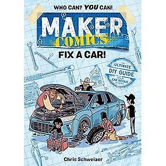 Maker Comics: Fix a Car! (Maker Comics)