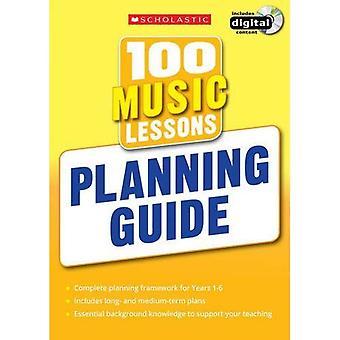 100 Musikunterricht: Planungshilfe (100 Lektionen 2014 Curriculum)
