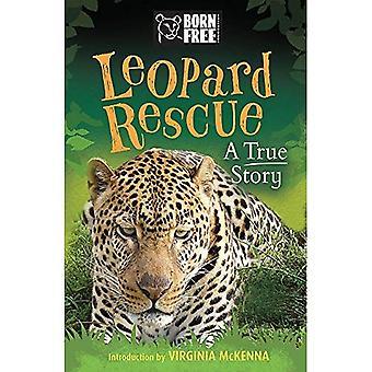 Född fri Leopard räddning: En sann historia