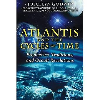 Atlantis and the Cycles of Time: prophecies, Traditions and Occult Revelations
