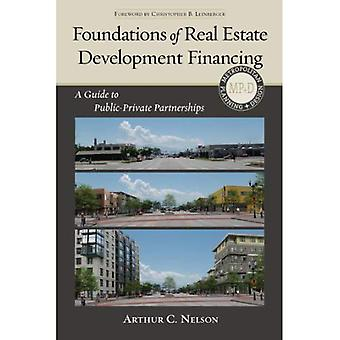 Foundations of Real Estate Development Financing: A Guide to Public-private Partnerships (Metropolitan Planning...
