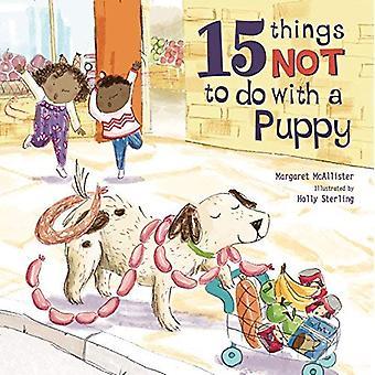 15 saker inte att göra med en valp (15 saker inte ska göra)