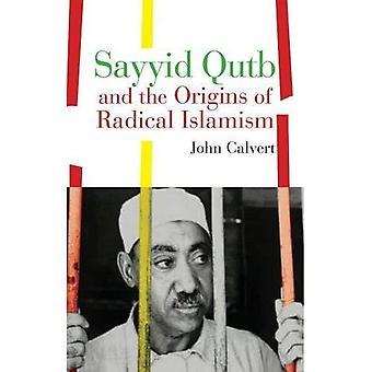 Sayyid Qutb et les origines de l'islamisme Radical