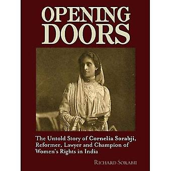 Opening Doors: The Untold Story of Cornelia Sorabji: Reformer, Lawyer and Champion of Women's Rights in India