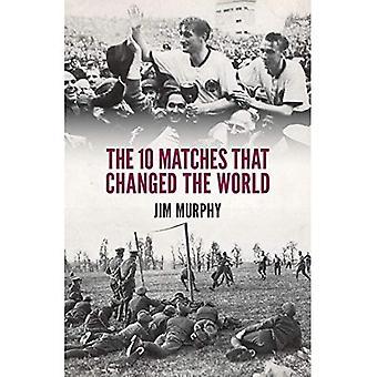 10 fotbollsmatcher som förändrade världen... och den som inte