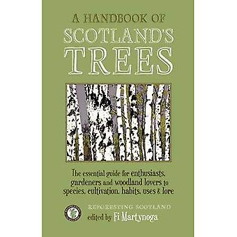 A Handbook of Scotland's Trees: The Essential Guide for Enthusiasts, Gardeners and Woodland Lovers to Species,...