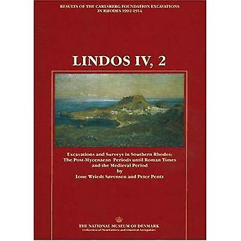 Lindos No. 4, Pt. 2 : Fouilles de lAcropole, 1902-1914: Excavations and Surveys in Southern Rhodes the Post Mycenaean Periods until Roman Times and the Medieval Period