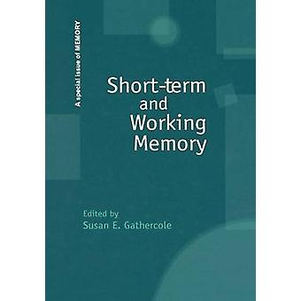 Shortterm and Working Memory  A Special Issue of Memory by Gathercole & Susan