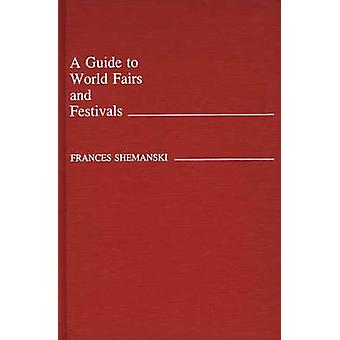 Eine Anleitung zur Weltmessen und Festivals von Shemanski & Frances