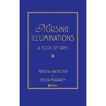 Nursing Illuminations A Book of Days by van Betten & Patricia T.