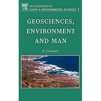Geosciences Environment and Man by Chamley & Herve